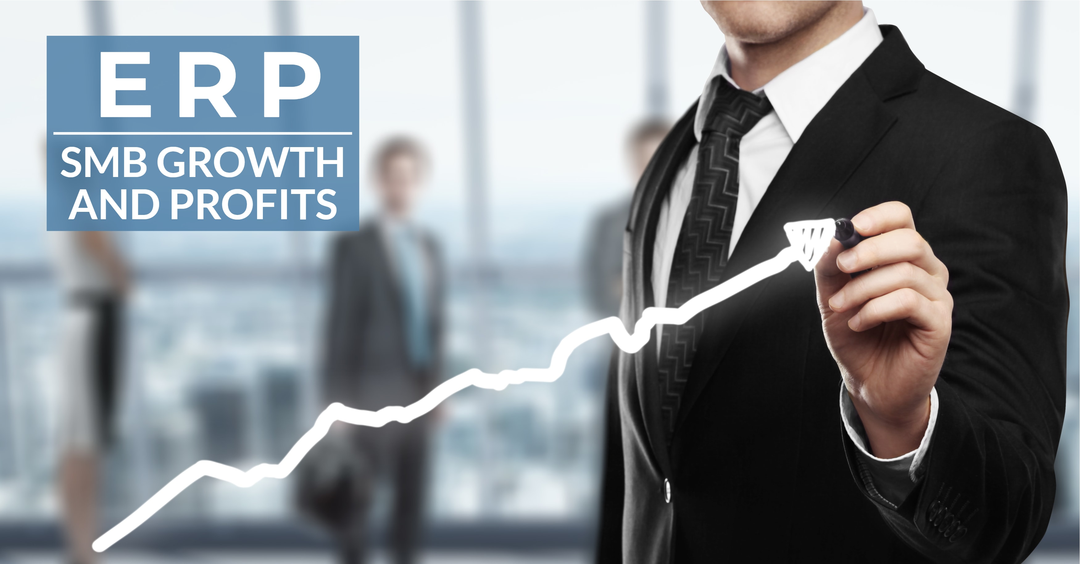How ERP Drives Growth and Profits for SMBs