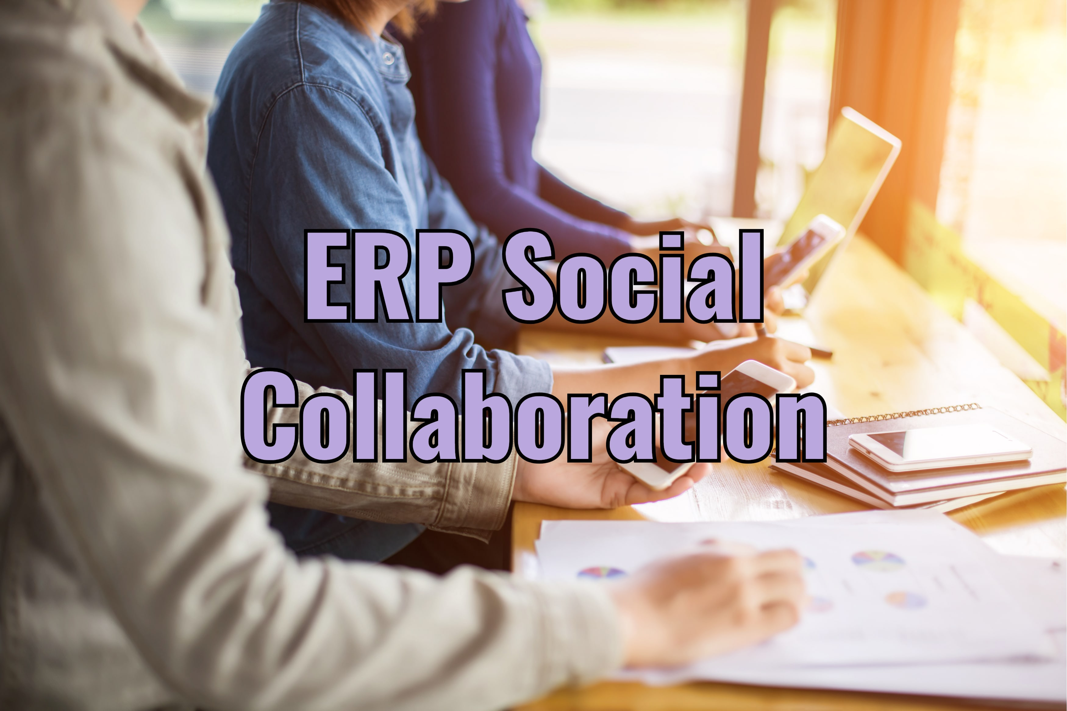 ERP Social Collaboration Boosts Efficiency