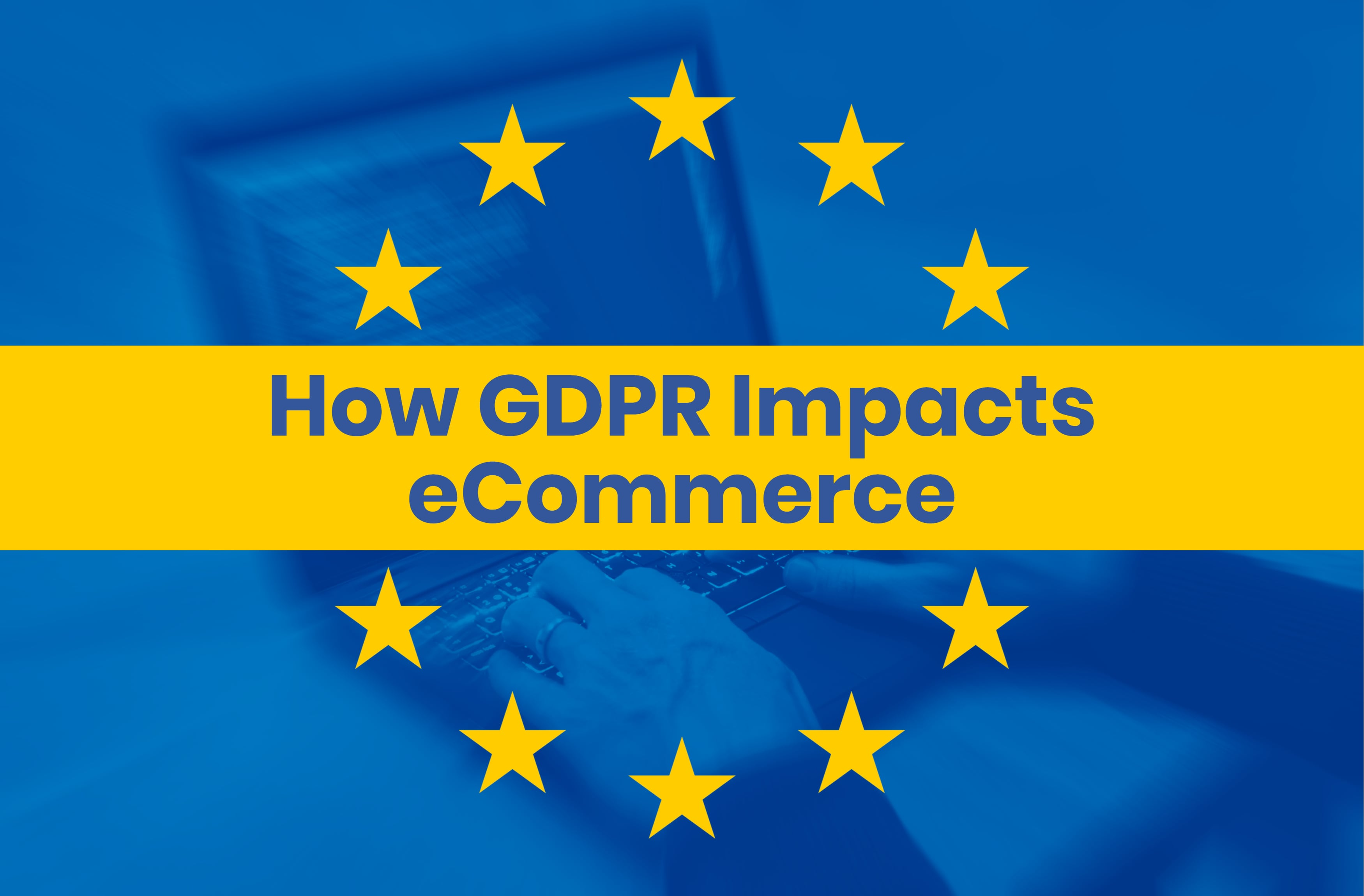 Magento Users: Get Ready for the GDPR