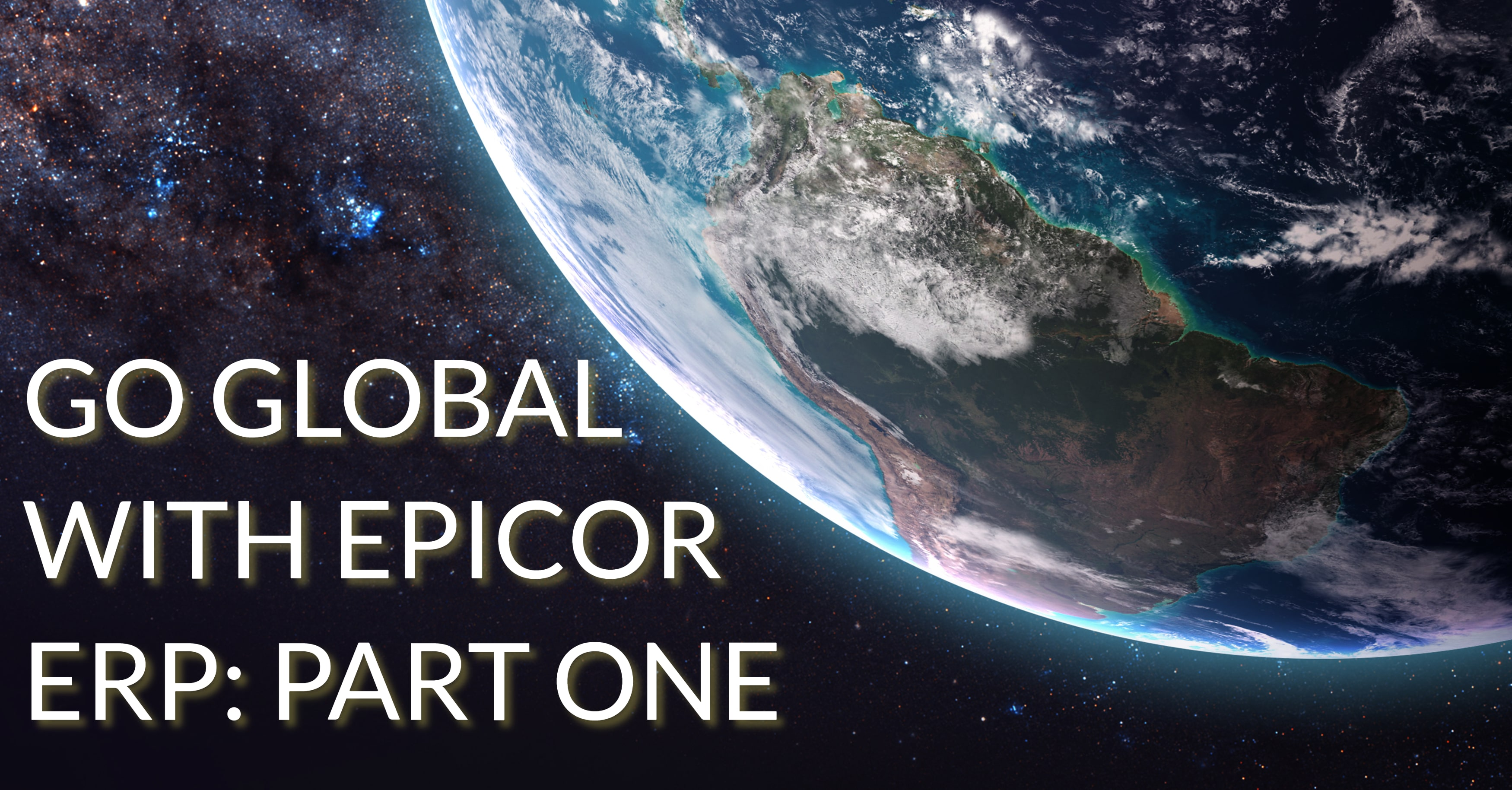 Go Global with Epicor ERP: Part 1