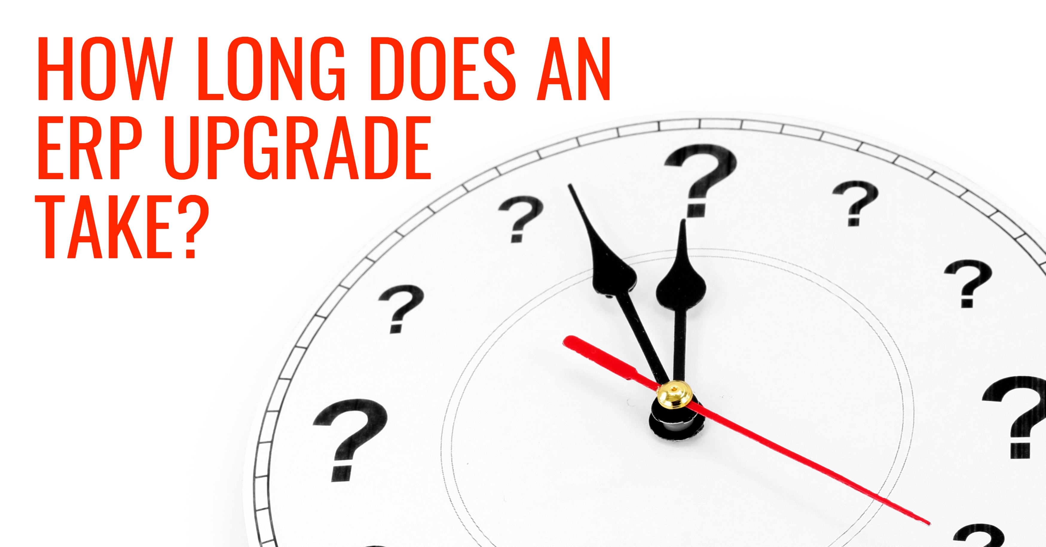 How Long Does an ERP Upgrade Take?