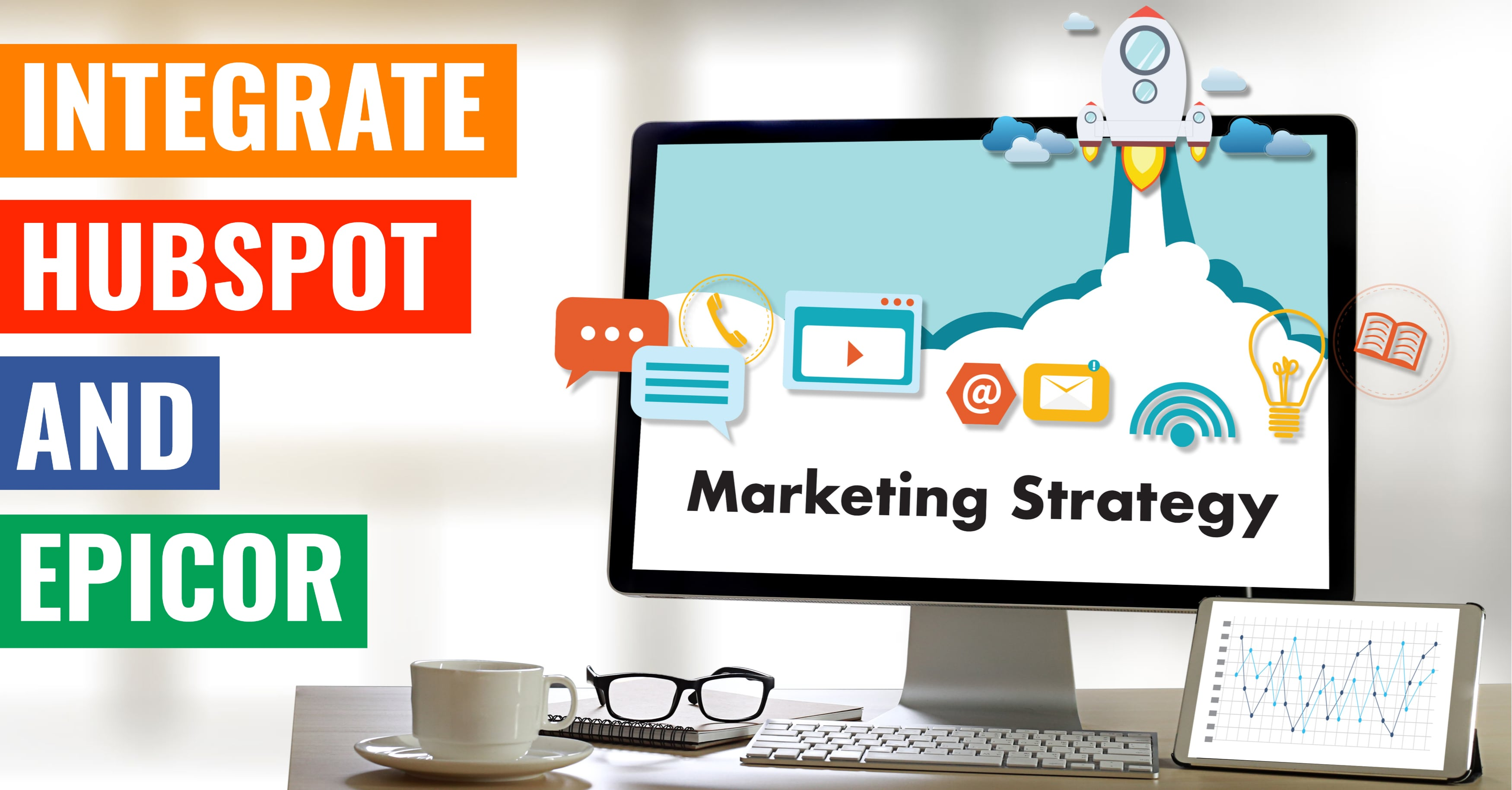 Boost Your Marketing Strategy: Integrate HubSpot and Epicor