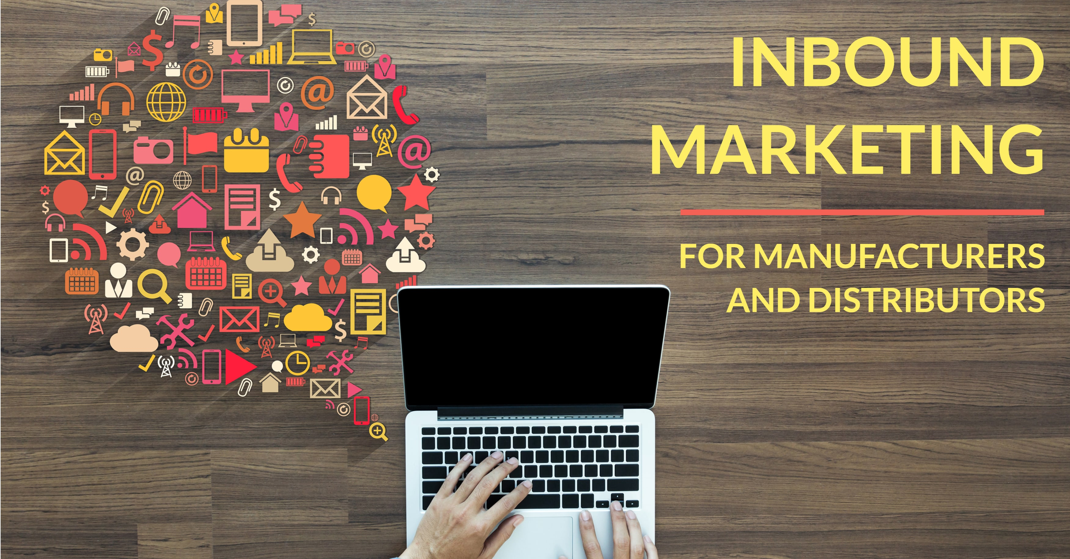 5 Inbound Marketing Tips for Manufacturers and Distributors