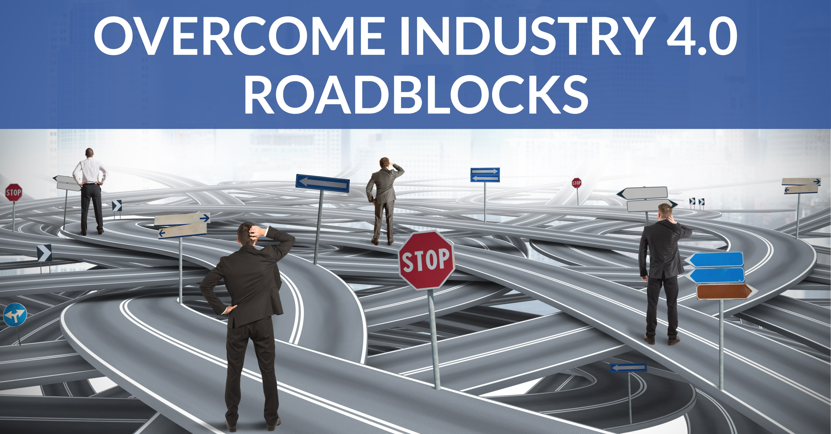 How to Overcome Industry 4.0 Roadblocks
