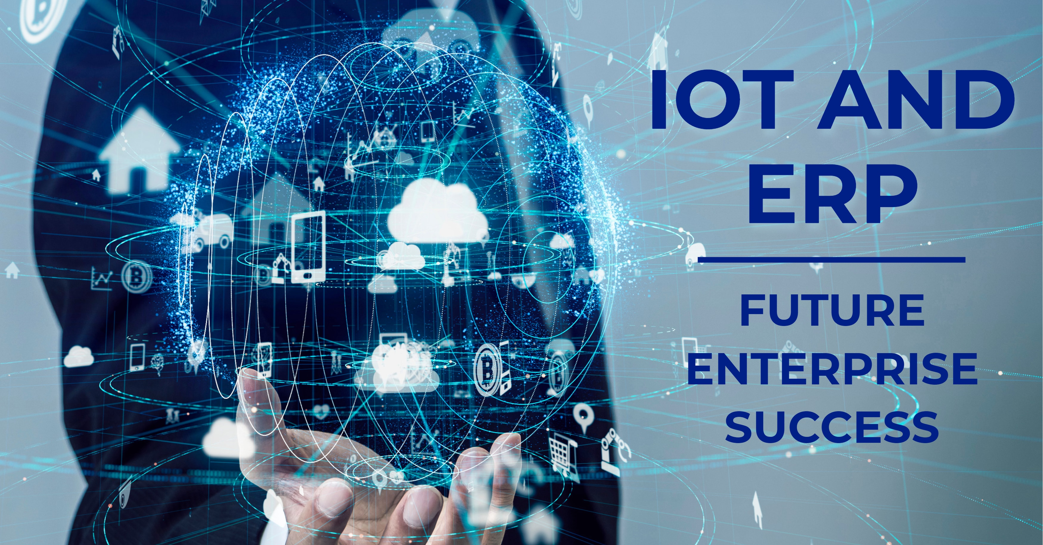 IoT and ERP: The Keys to Future Enterprise Success