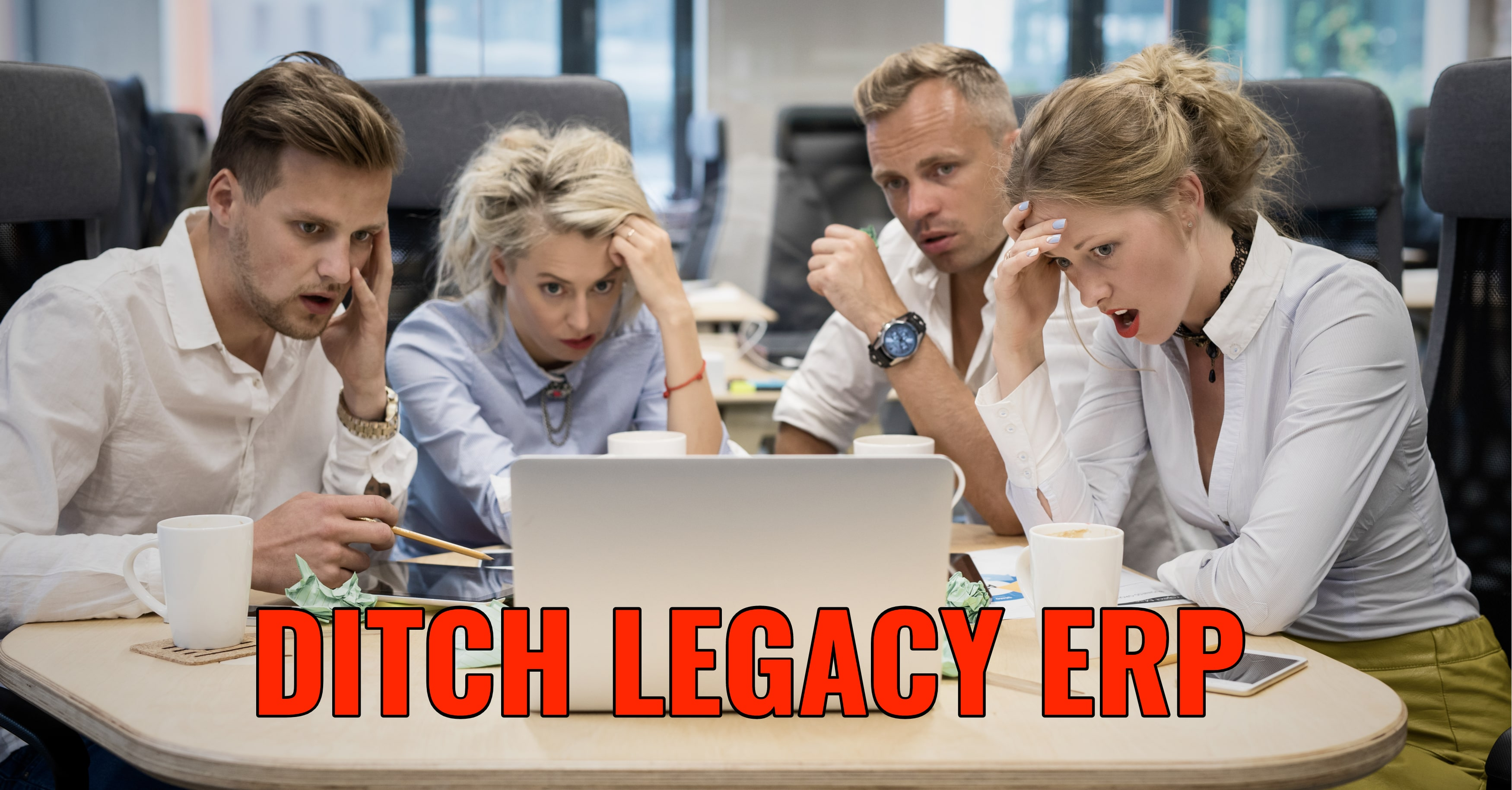 Ditch Legacy ERP, or Put Your Business at Risk!