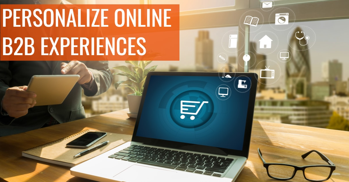 How to Personalize Online B2B Experiences