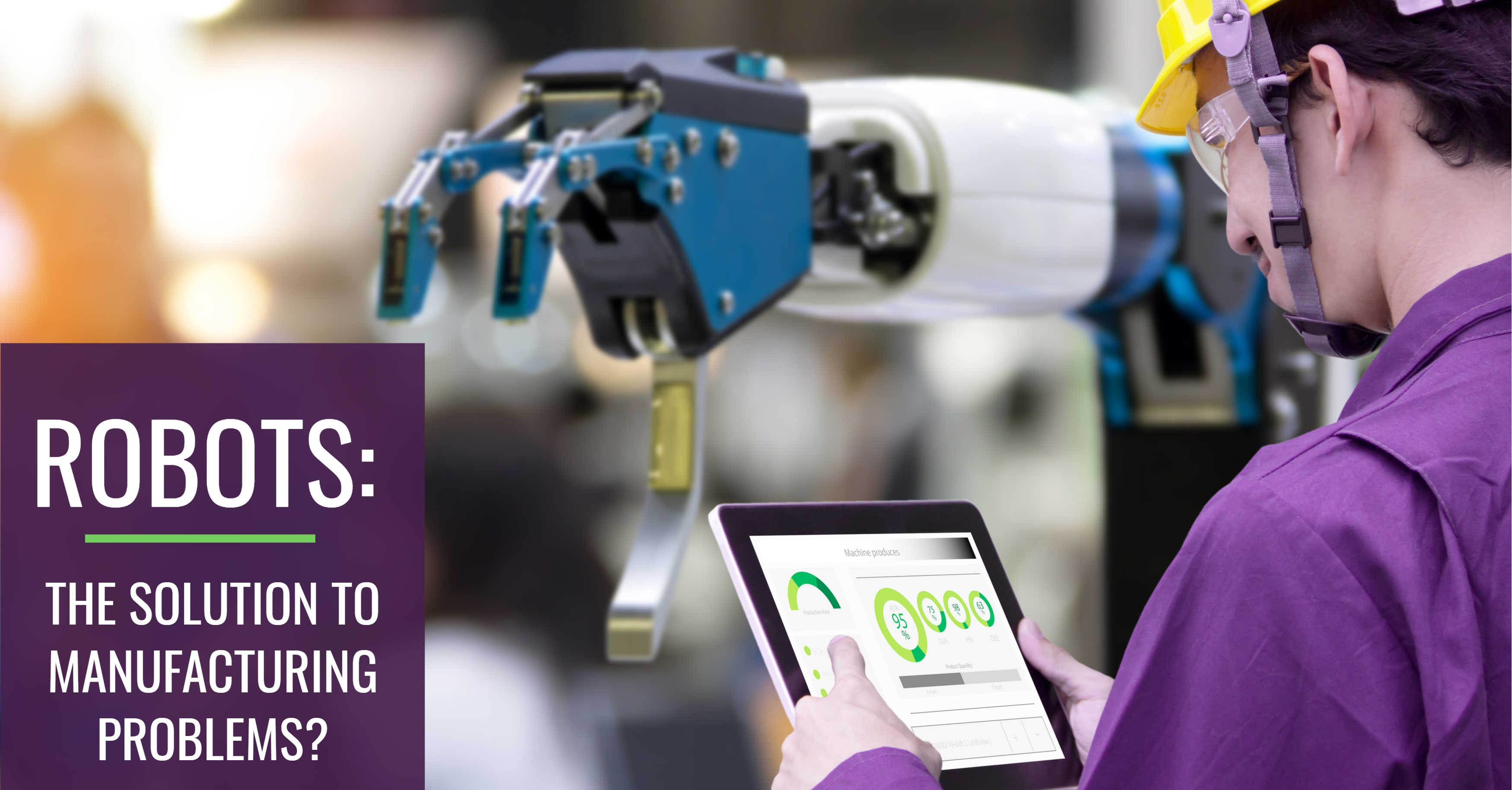 Are Robots the Solution to Manufacturing Problems?
