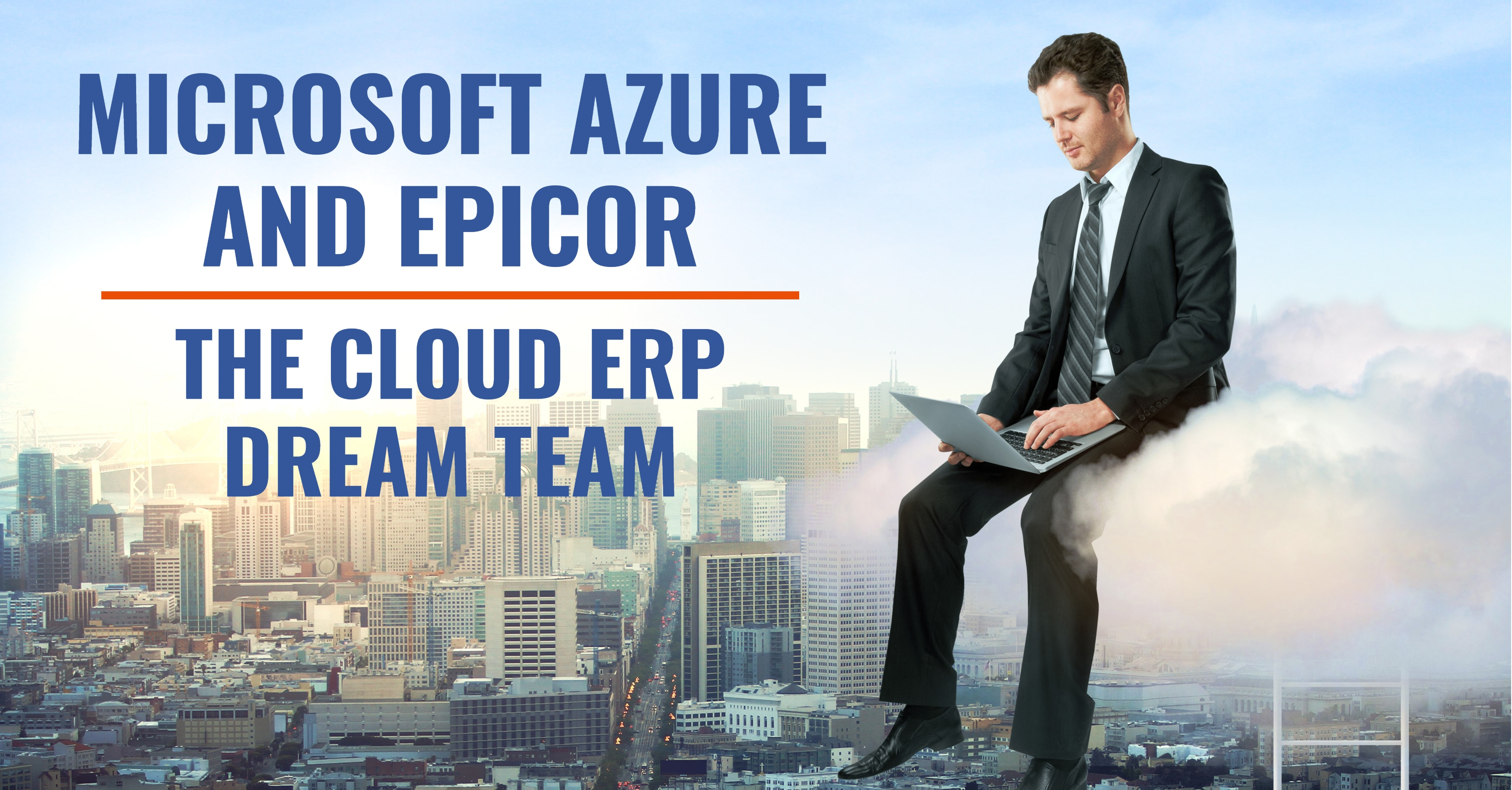 Microsoft Azure and Epicor: The Cloud ERP Dream Team
