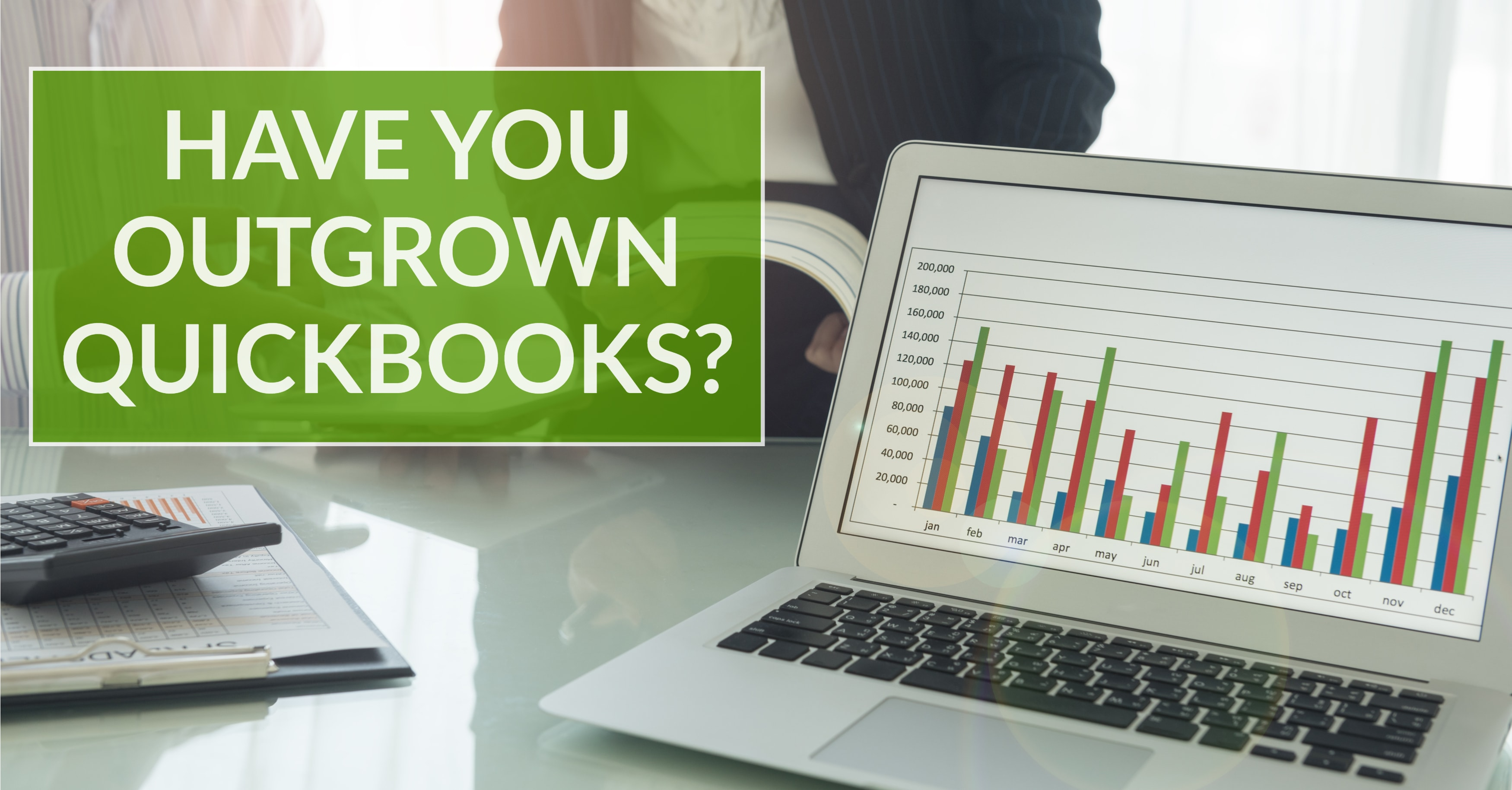 3 Signs That Your Business Has Outgrown QuickBooks