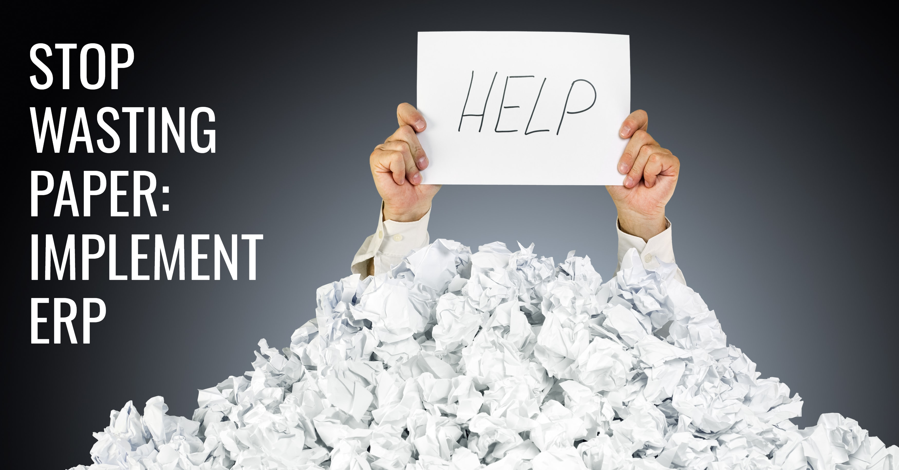 Stop Wasting Paper Implement Erp