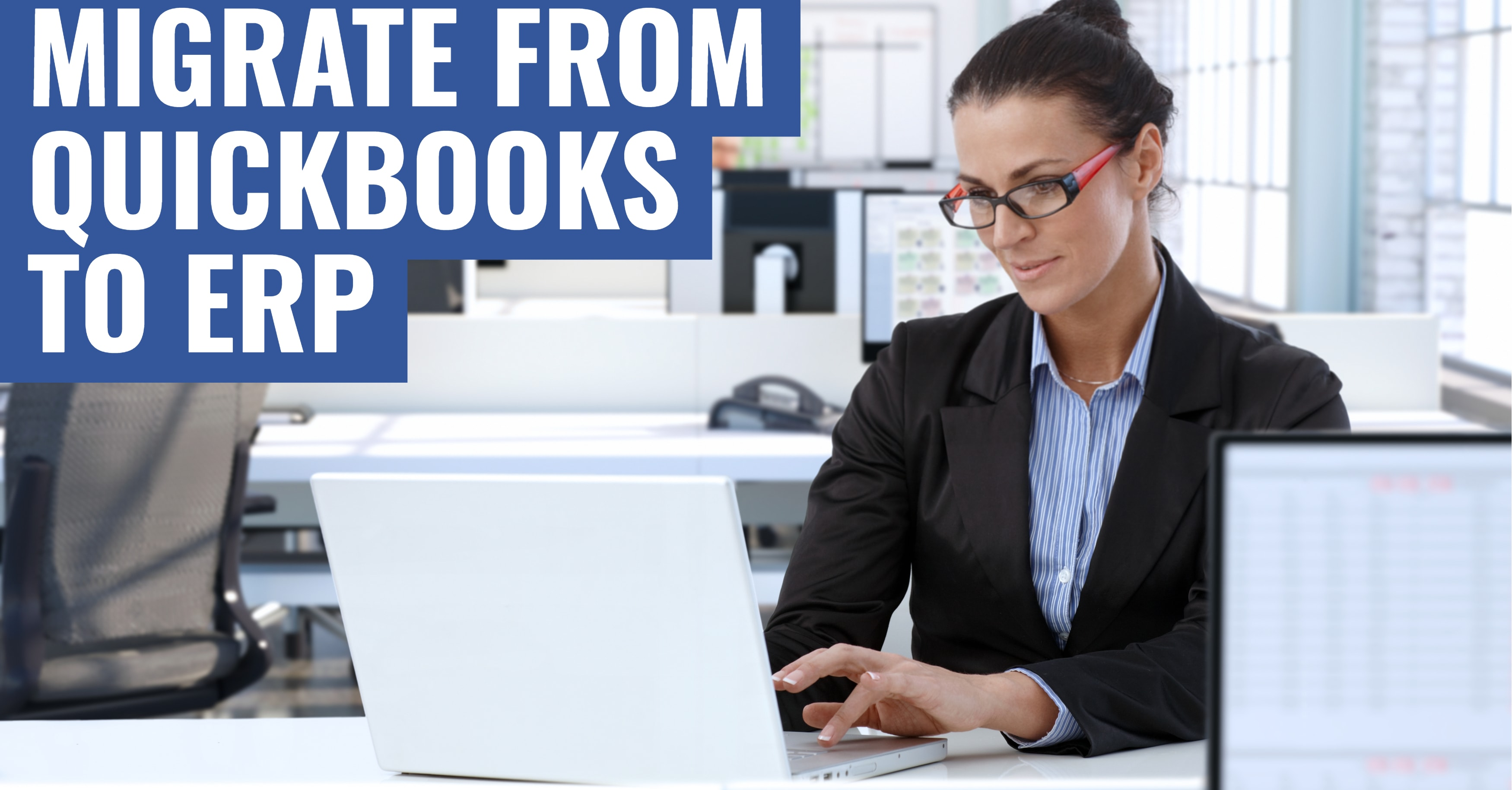 How to Migrate from QuickBooks to ERP