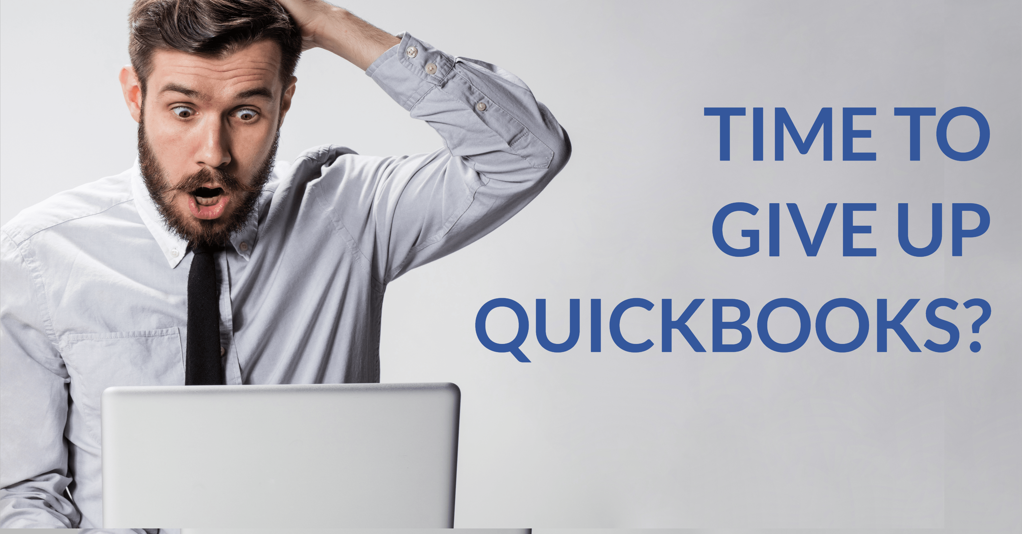 Is it Time to Give Up QuickBooks?