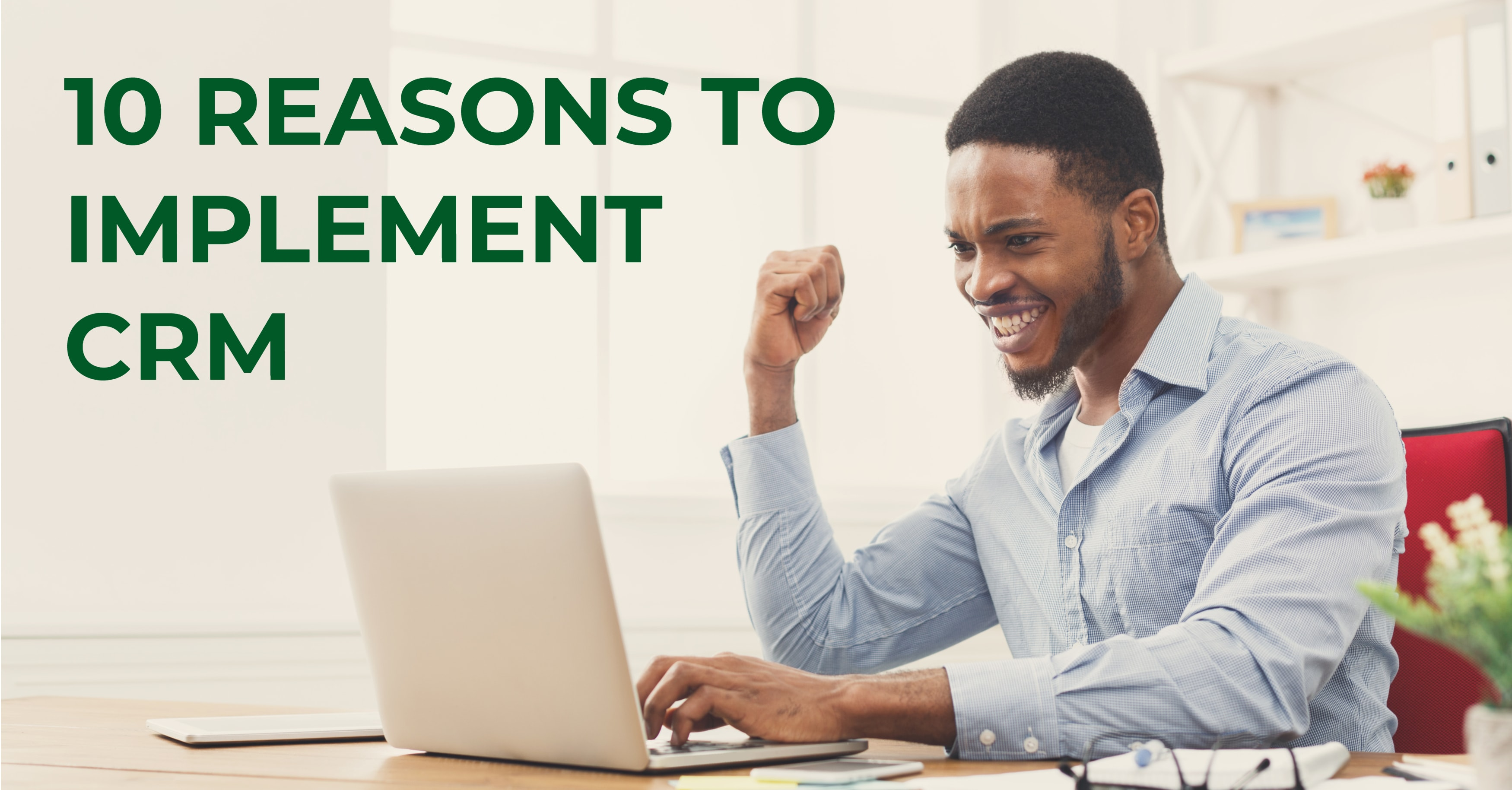 10 Reasons to Implement CRM