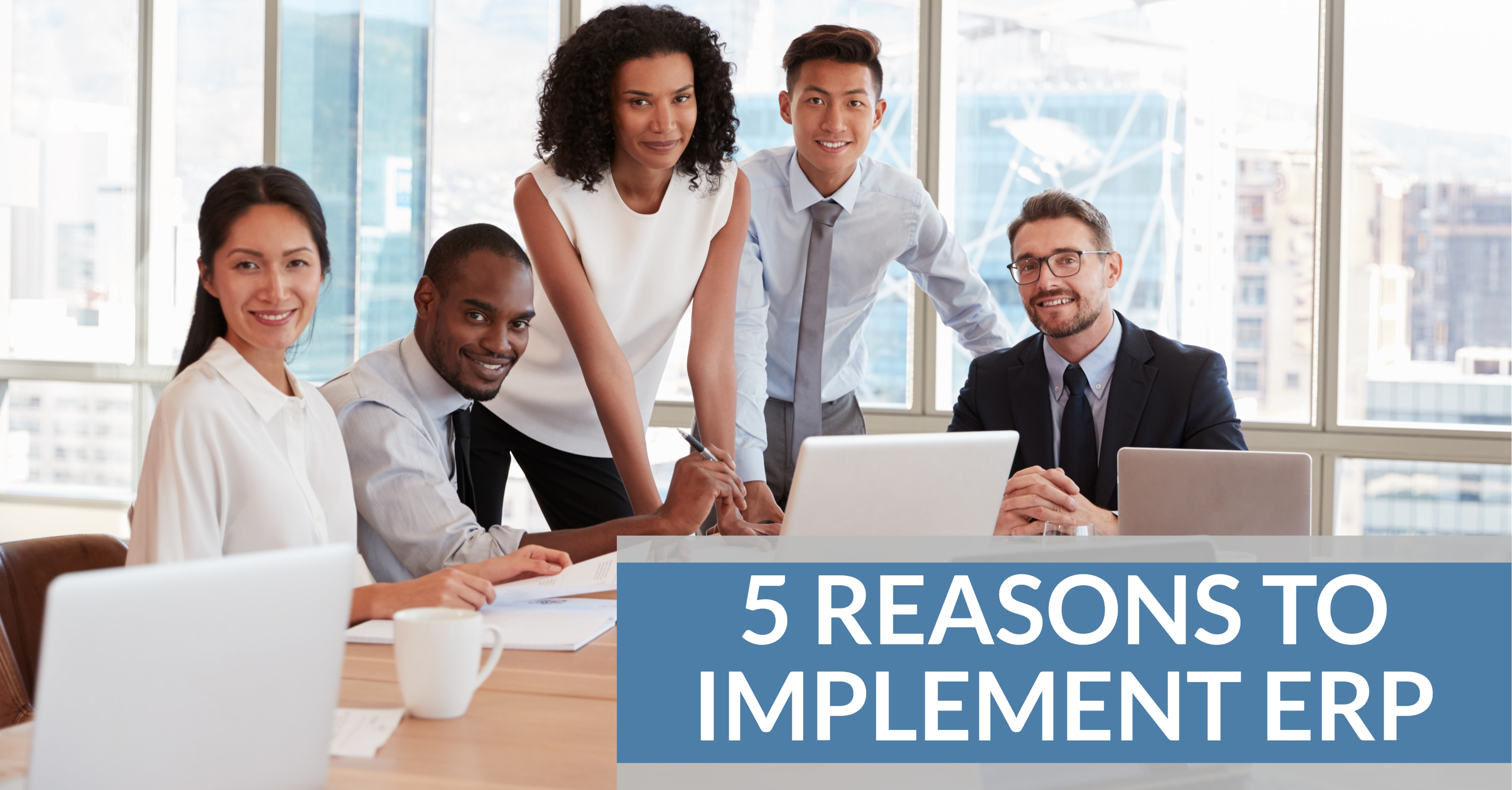 5 Reasons to Implement ERP Software