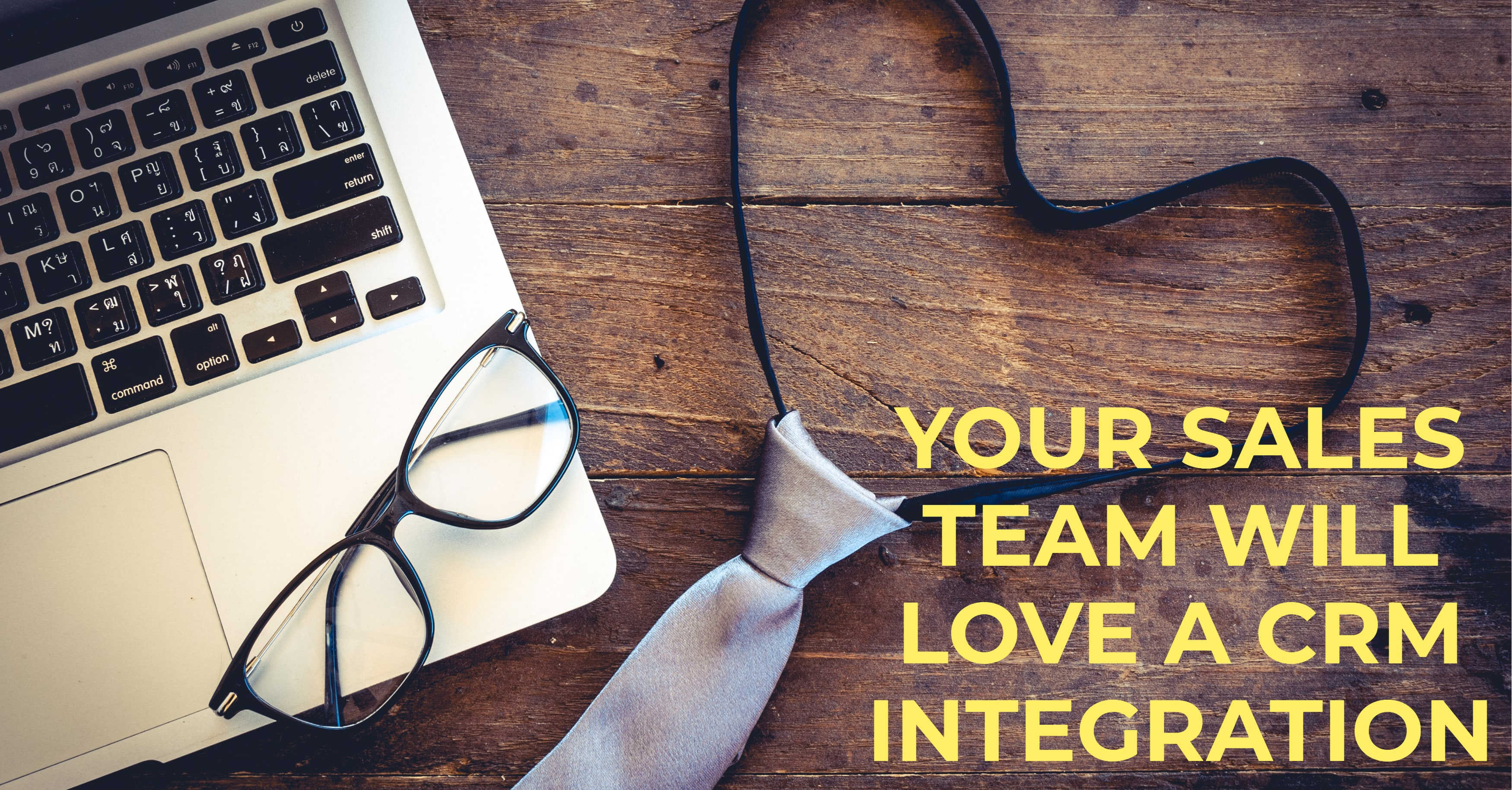Why Your Sales Team Will Love a CRM Integration