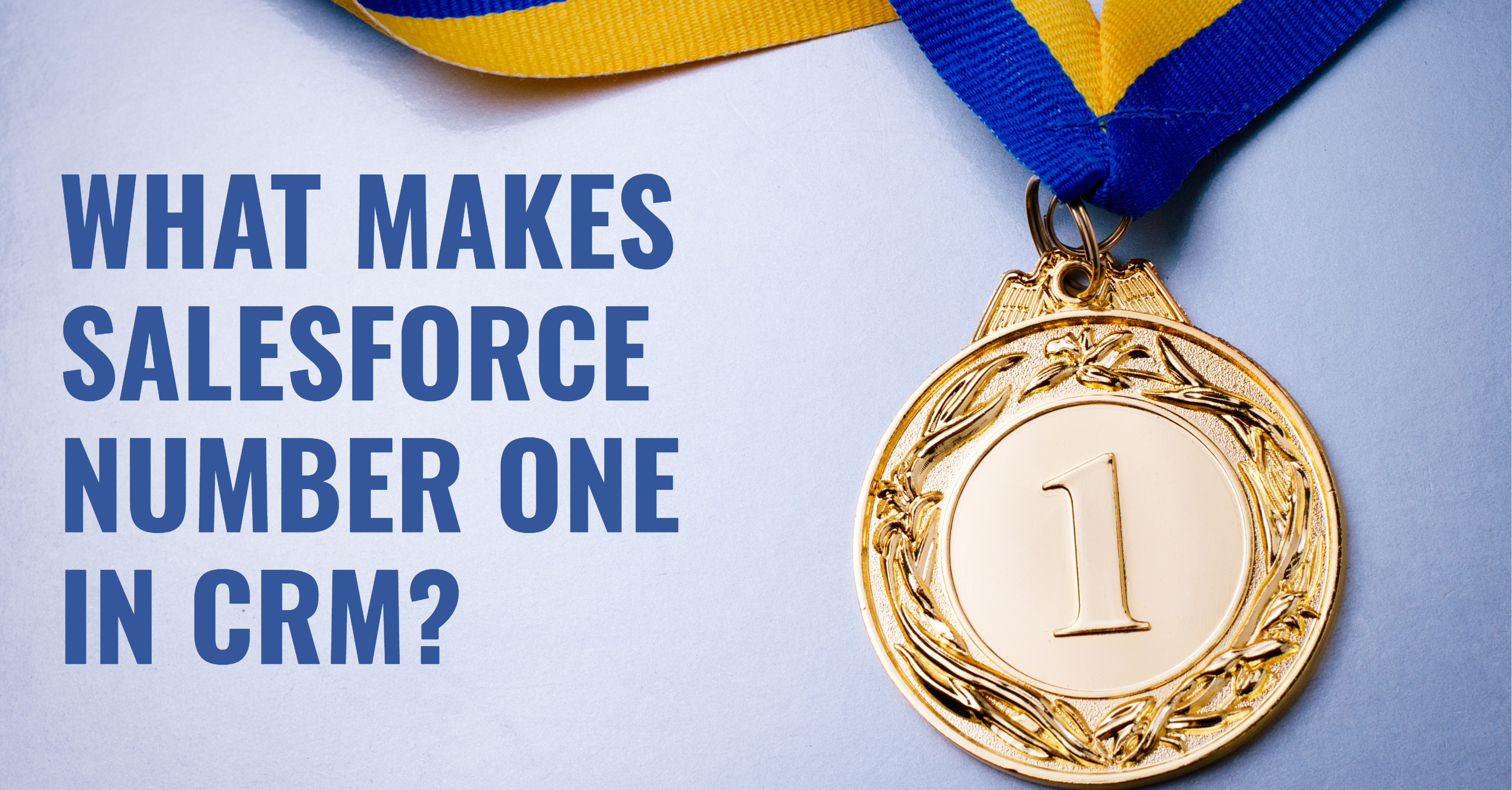 What Makes Salesforce Number One in CRM?