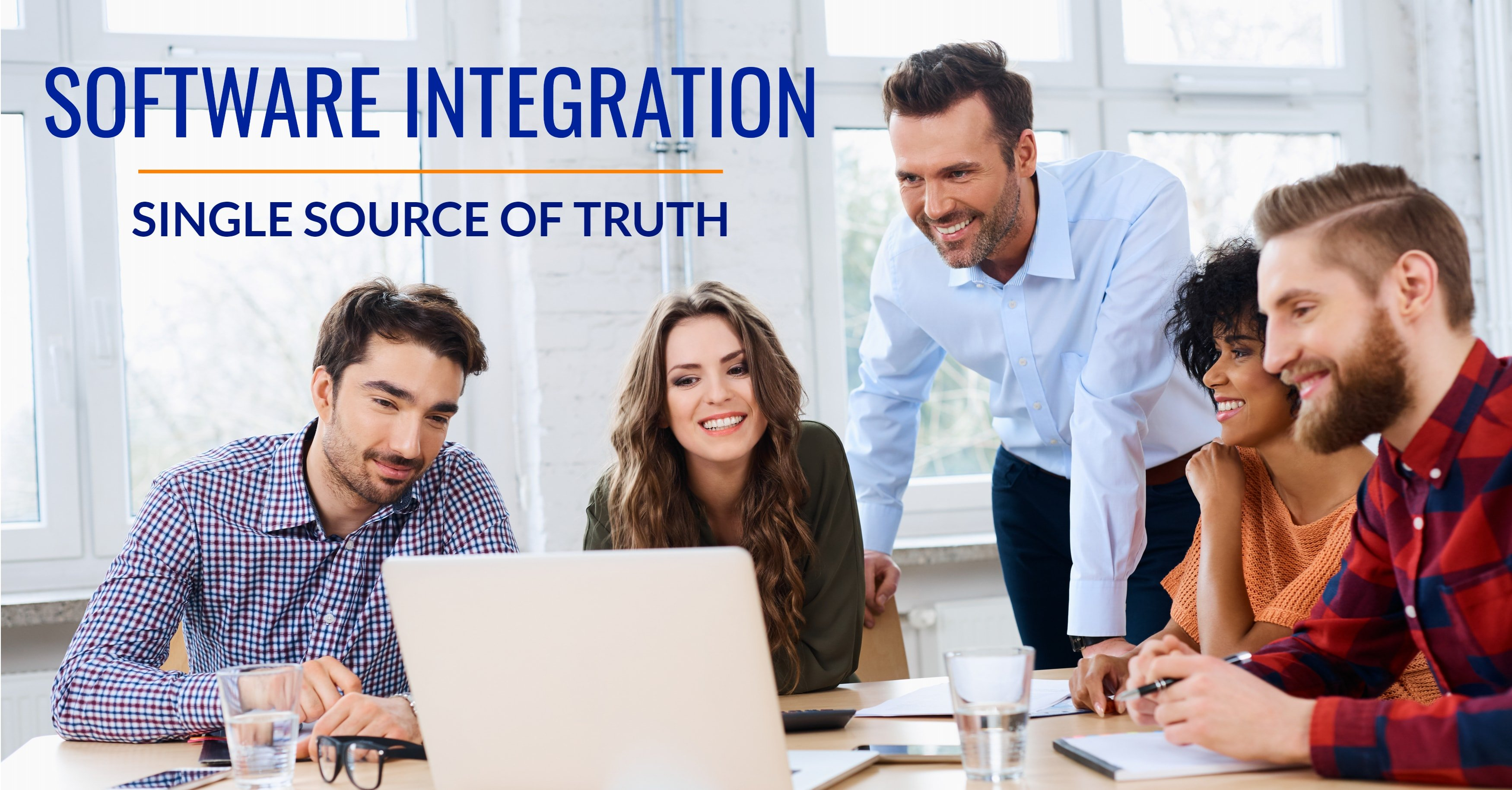 Integrate Software to Create a Single Source of Truth
