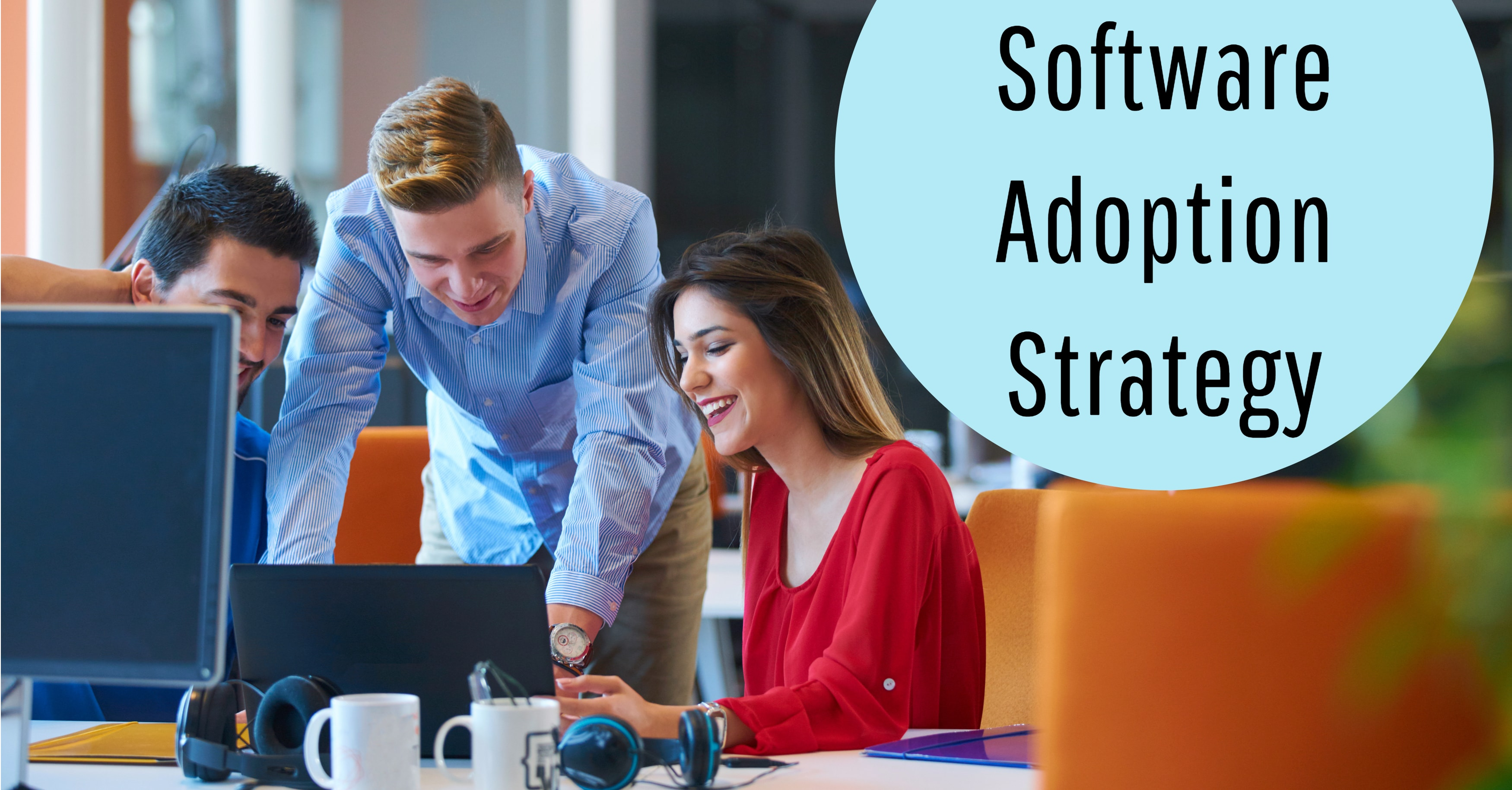 Tips for Building Your Software Adoption Strategy