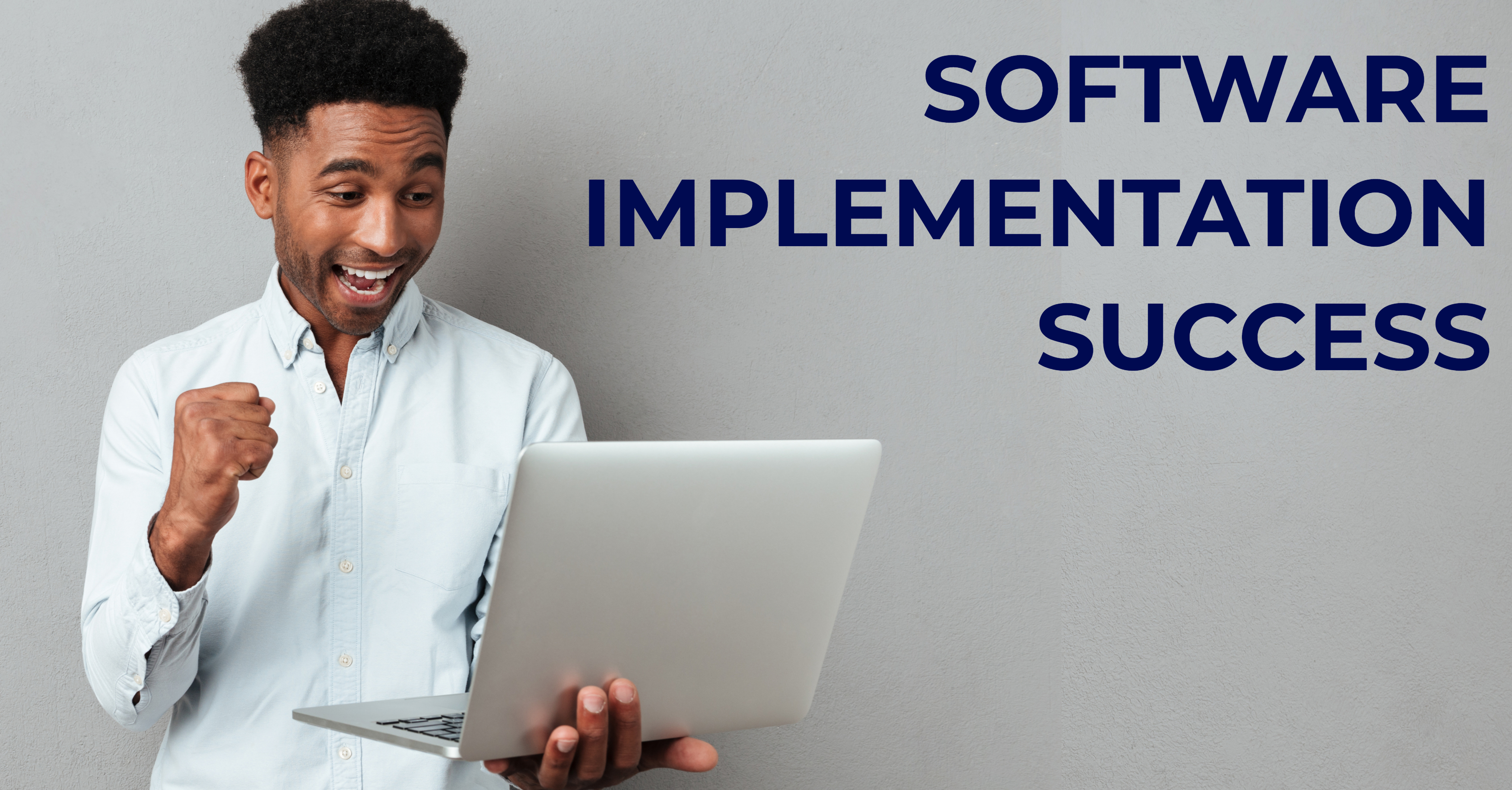 5 Keys to Software Implementation Success