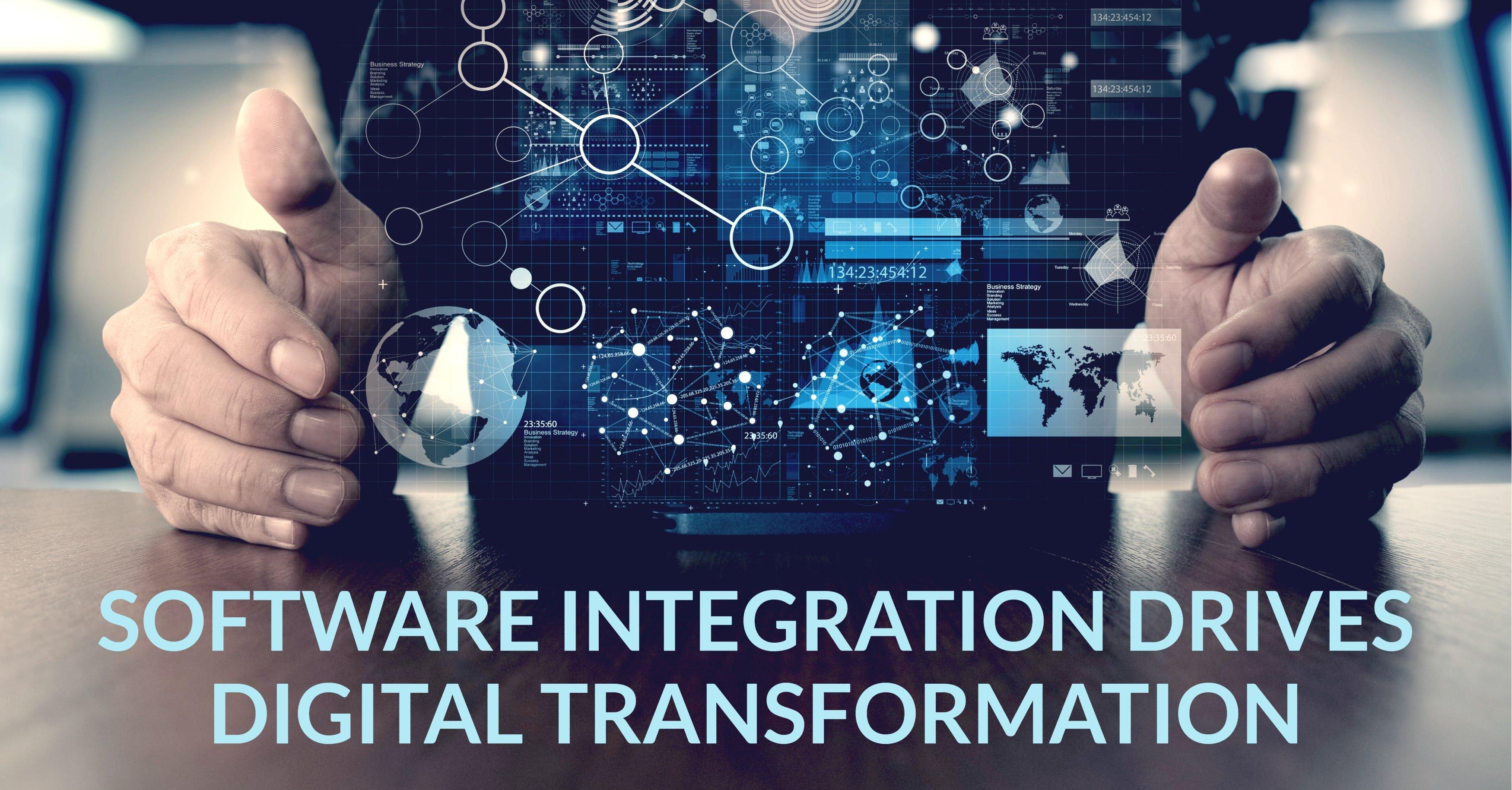 Software Integration Drives Digital Transformation