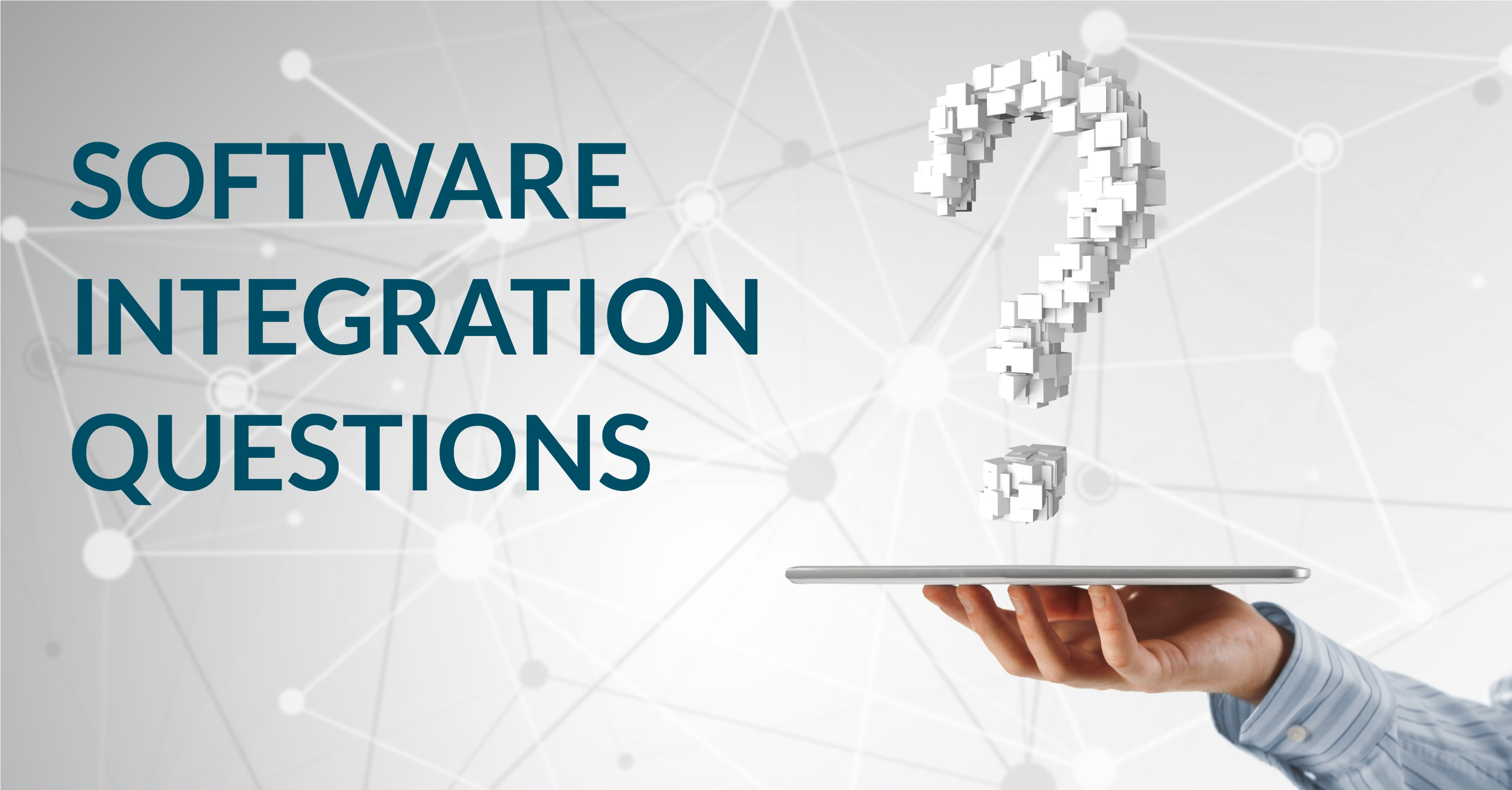 Answers to Common Software Integration Questions