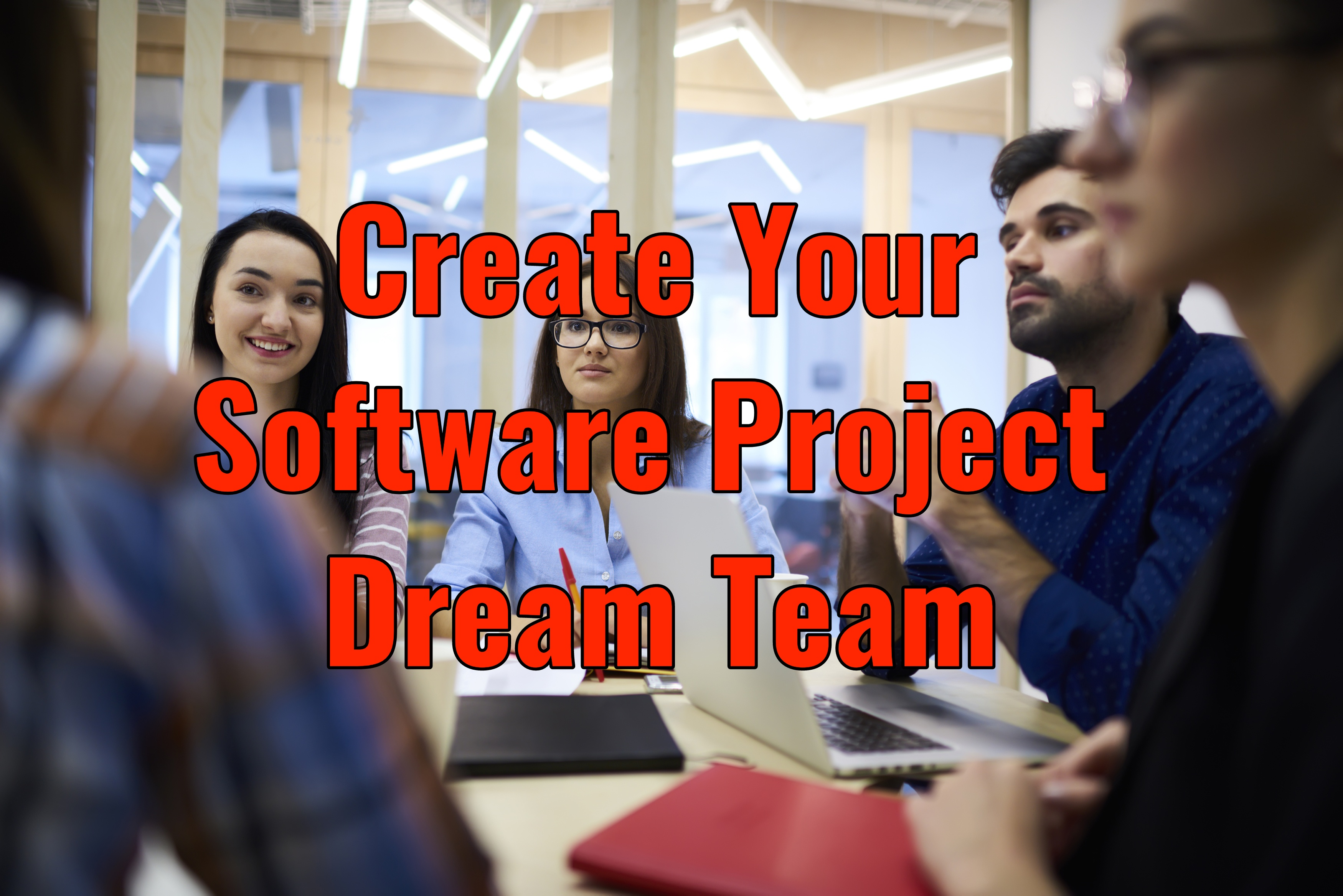 Create Your Software Project Dream Team
