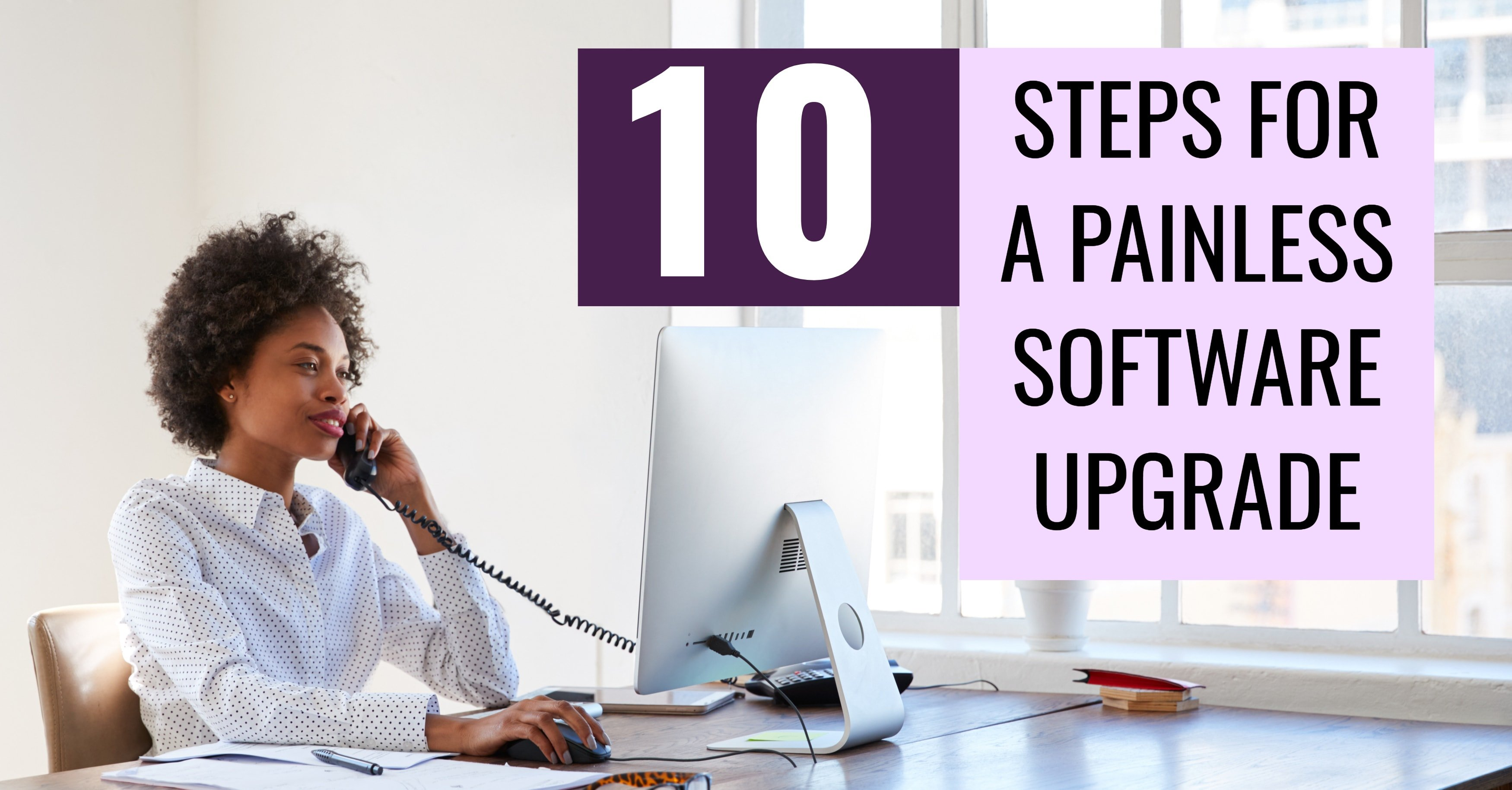 10 Steps for a Painless Software Upgrade