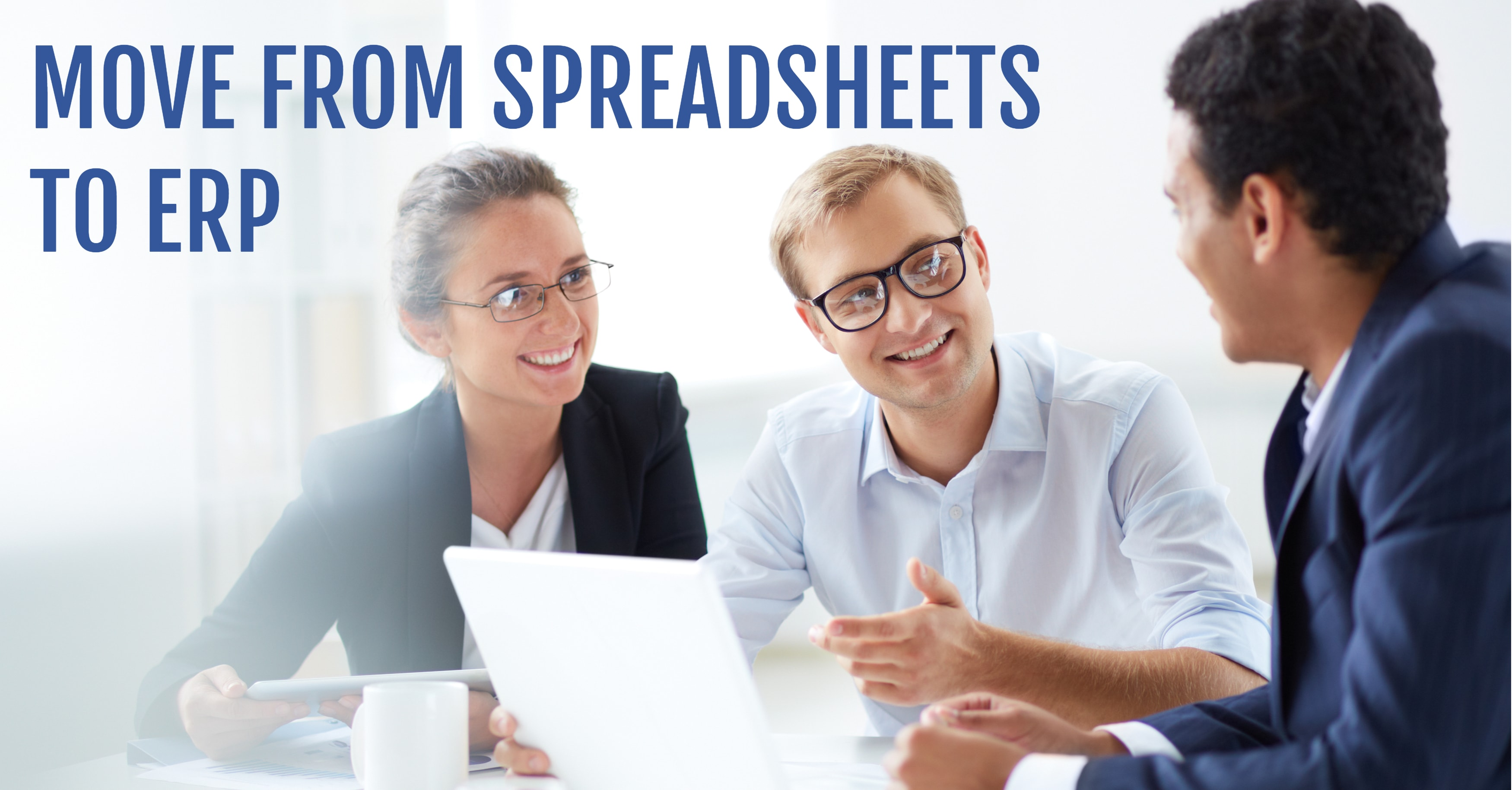 How to Move from Spreadsheets to ERP