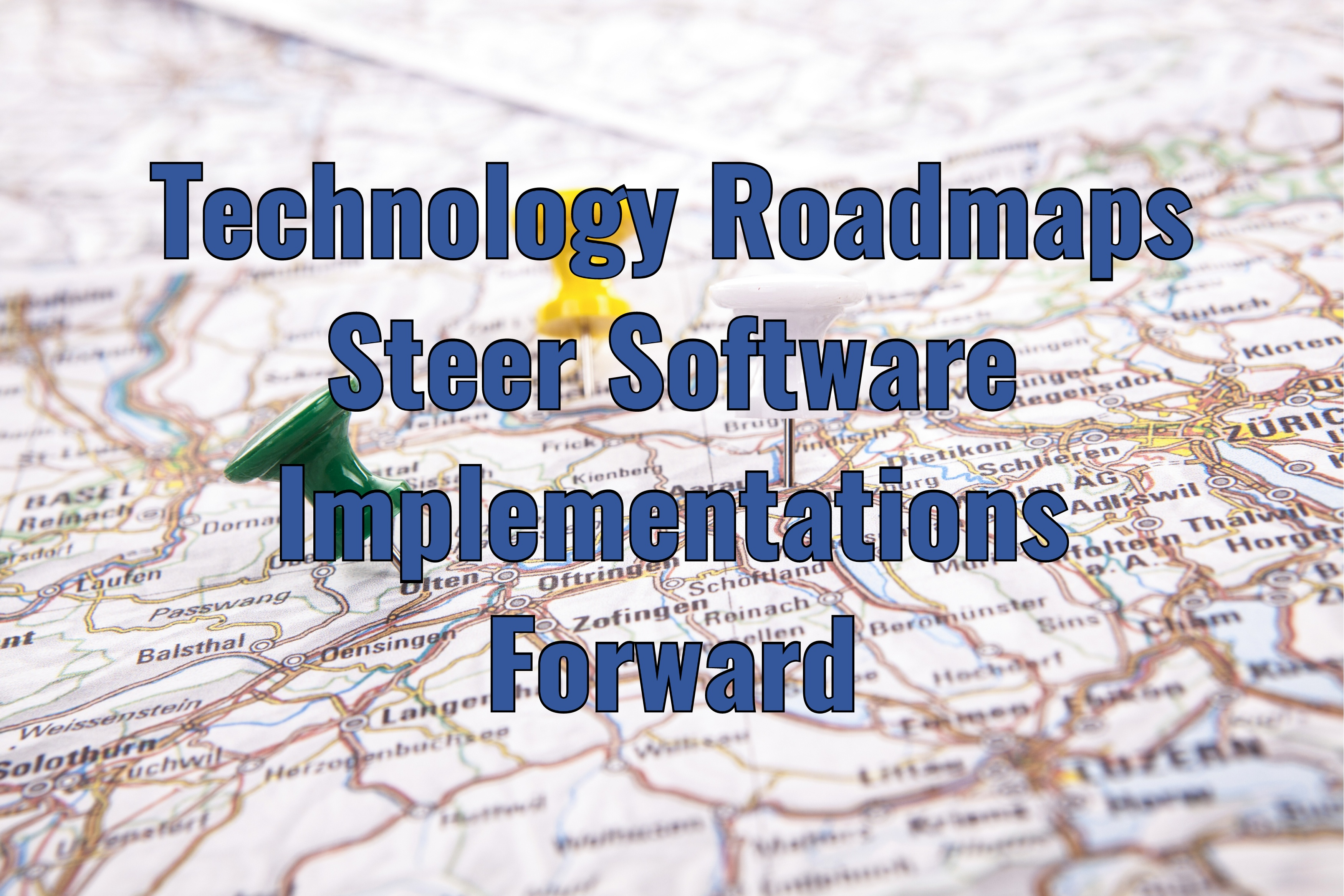Technology Roadmaps Steer Software Implementations Forward