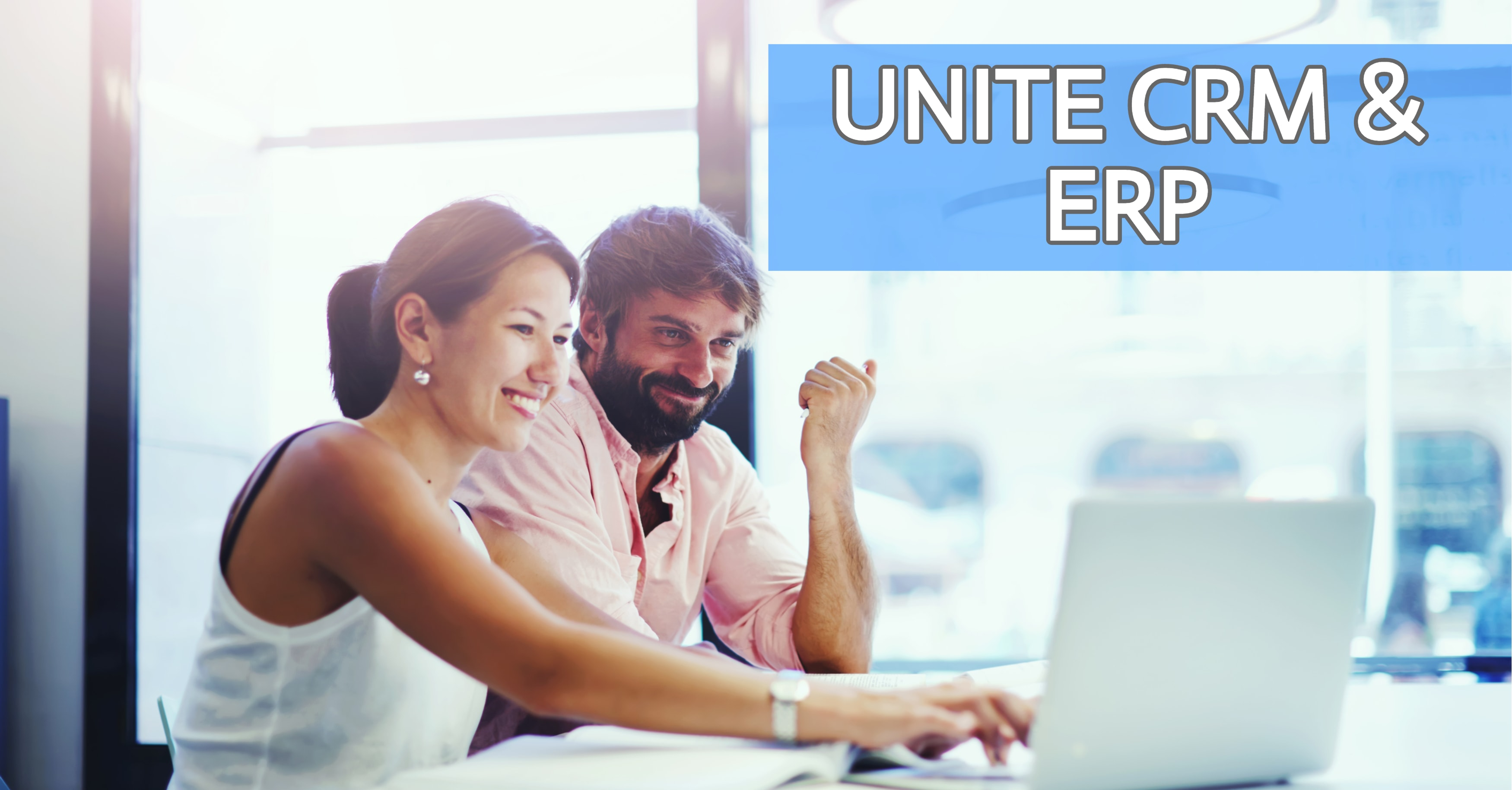 Unite CRM and ERP for Rapid ROI