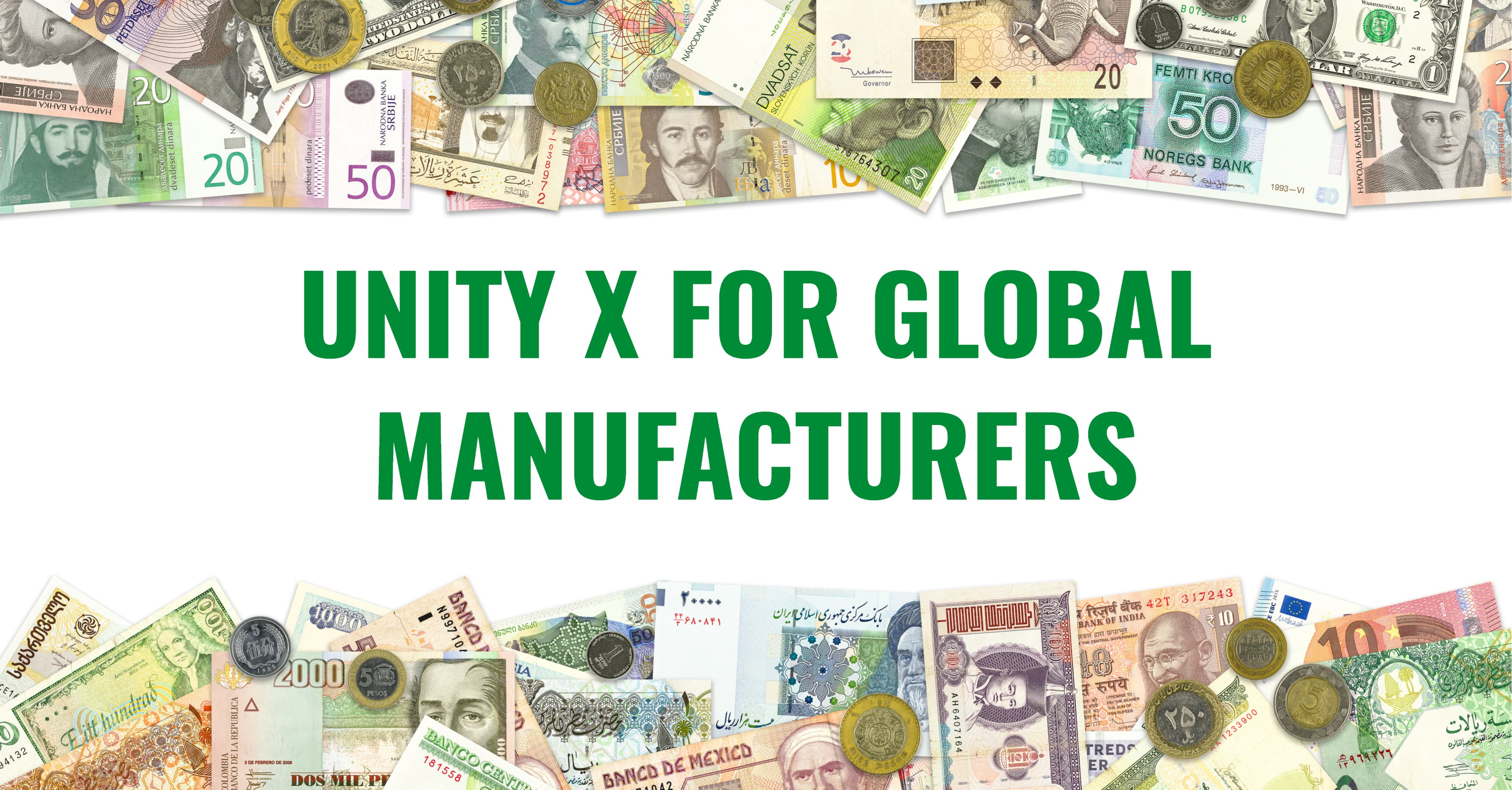 Unity X: A Must for Global Manufacturers